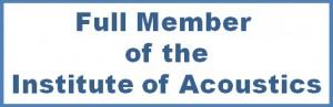 Full Member of the Institue of Acoustics